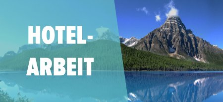 Work & Travel Package Hotelarbeit Kanada
